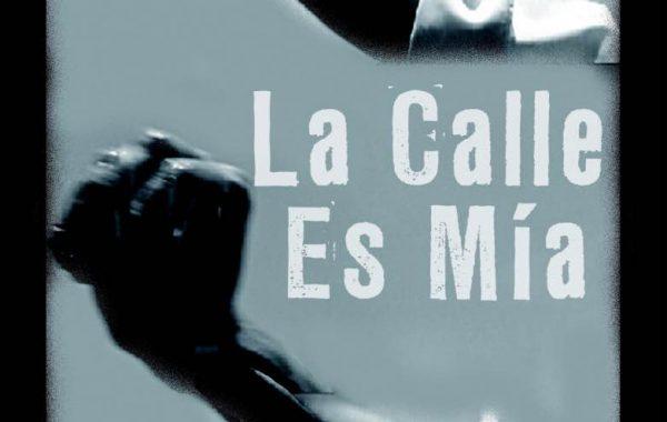 La calle es mia (The street is mine, 2011)