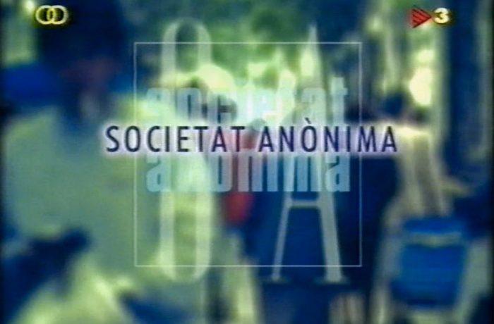SOCIETAT ANÓNIMA (2004)